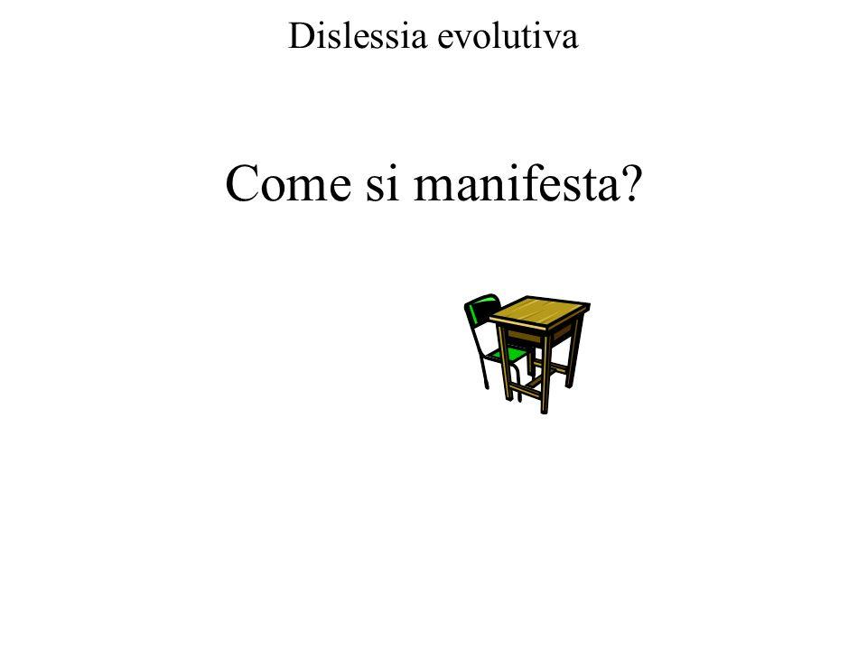 Dislessia evolutiva Come si manifesta?