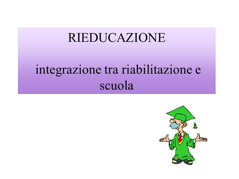 RIEDUCAZIONE integrazione tra riabilitazione e scuola