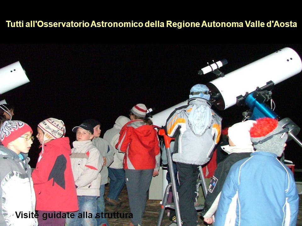 Tutti all'Osservatorio Astronomico della Regione Autonoma Valle d'Aosta Visite guidate alla struttura