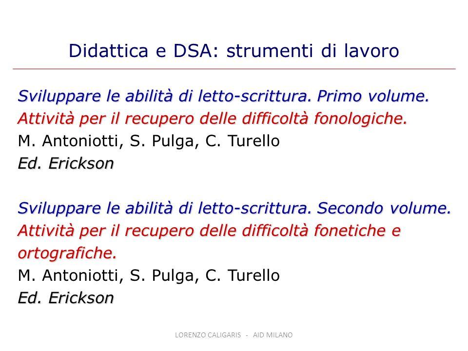 Sviluppare le abilità di letto-scrittura. Primo volume. Attività per il recupero delle difficoltà fonologiche. M. Antoniotti, S. Pulga, C. Turello Ed.