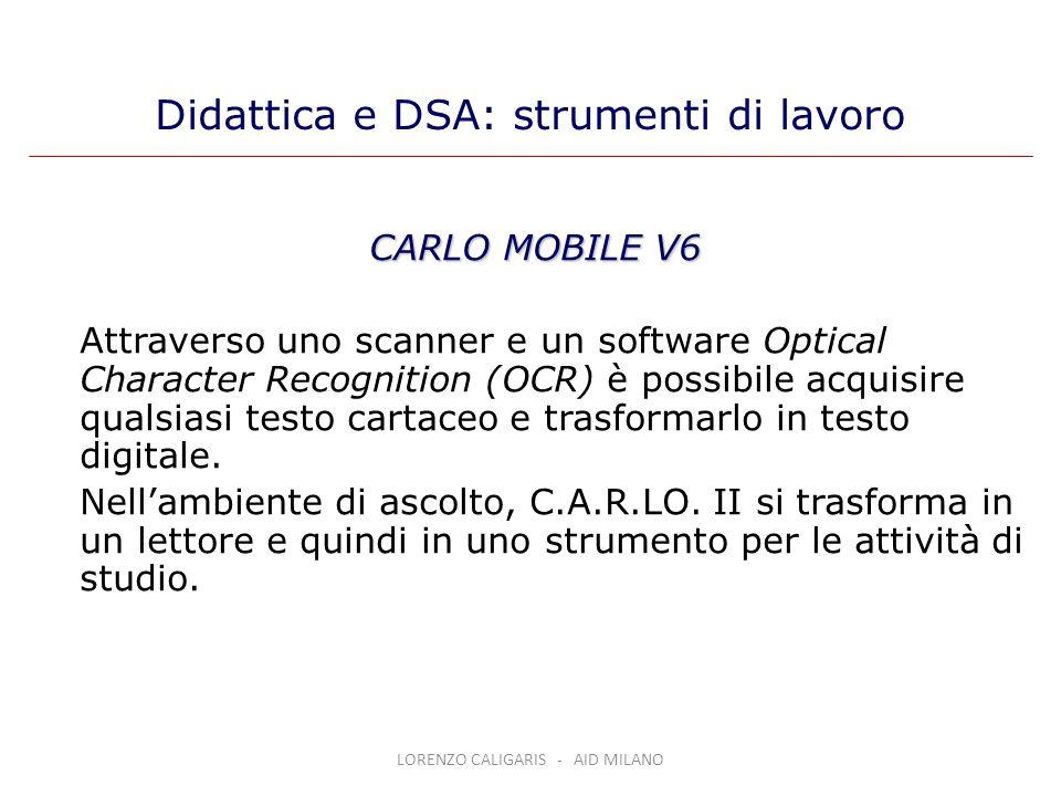 LORENZO CALIGARIS - AID MILANO CARLO MOBILE V6 Attraverso uno scanner e un software Optical Character Recognition (OCR) è possibile acquisire qualsias