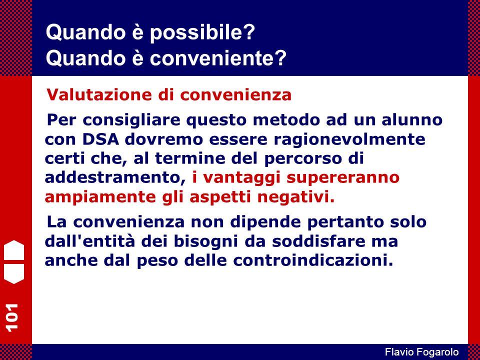 101 Flavio Fogarolo Valutazione di convenienza Per consigliare questo metodo ad un alunno con DSA dovremo essere ragionevolmente certi che, al termine del percorso di addestramento, i vantaggi supereranno ampiamente gli aspetti negativi.