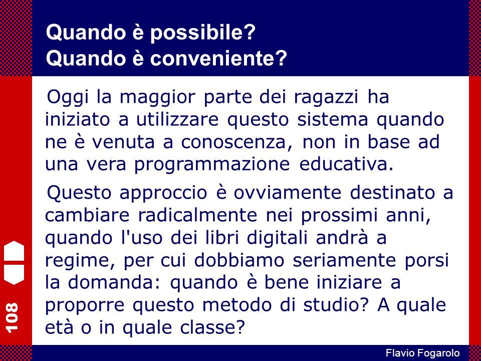 108 Flavio Fogarolo Oggi la maggior parte dei ragazzi ha iniziato a utilizzare questo sistema quando ne è venuta a conoscenza, non in base ad una vera programmazione educativa.