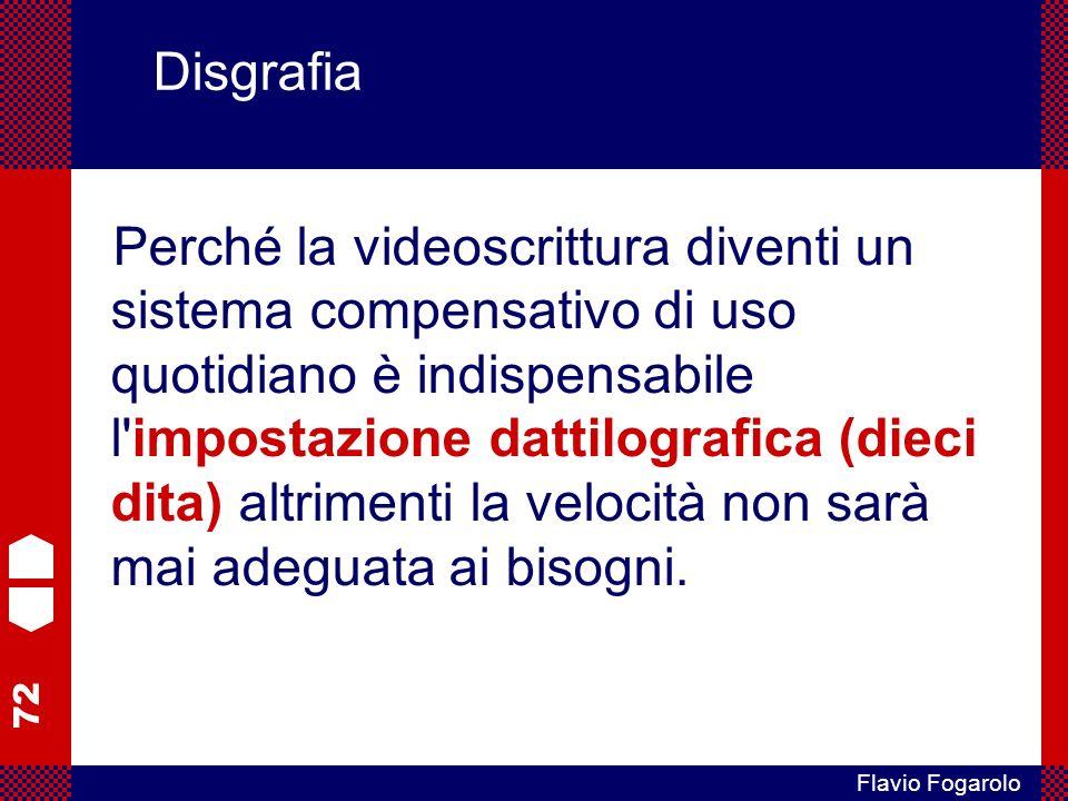 72 Flavio Fogarolo Disgrafia Perché la videoscrittura diventi un sistema compensativo di uso quotidiano è indispensabile l impostazione dattilografica (dieci dita) altrimenti la velocità non sarà mai adeguata ai bisogni.