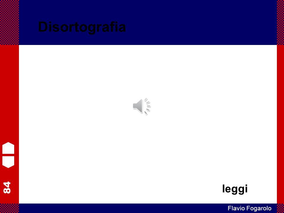 84 Flavio Fogarolo Disortografia leggi