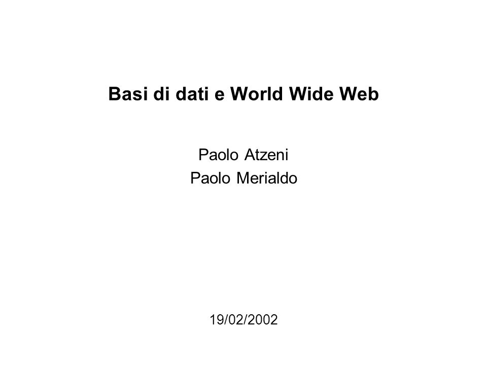 19/02/2002Basi di dati, capitolo 1412 The great opportunity Internet (and Intranets and Extranets) and the World-Wide-Web offer a great opportunity a simplified stack of layers: –cooperation (of applications) –interoperability (ftp, telnet, mail, http,...) –connectivity standardization climbs stacks (functionalities get standardized and go down: think to database systems!)
