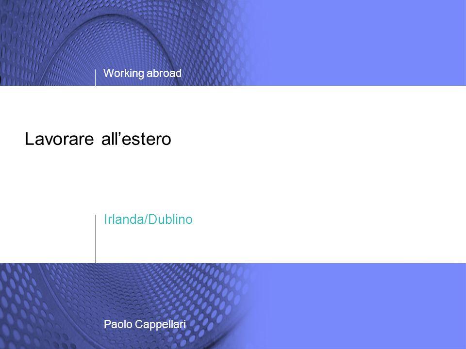 Lavorare allestero Irlanda/Dublino Working abroad Paolo Cappellari