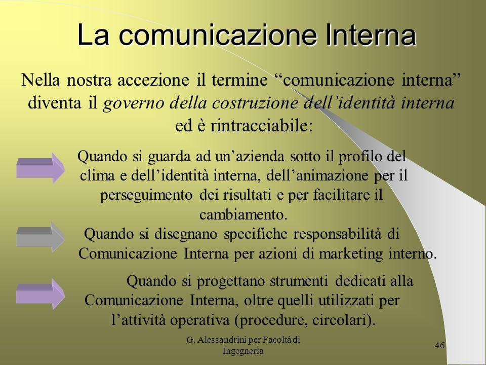 G. Alessandrini per Facoltà di Ingegneria 45 3 Ne deriva che: Se lIMMAGINE aziendale allinterno è valutata negativamente, ma la gestione delle persone
