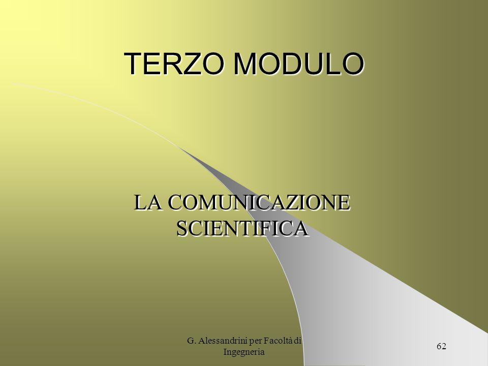 G. Alessandrini per Facoltà di Ingegneria 61 Cultura Organizzativa (visione di sintesi) AMBIENTE Esterno Esigenze attuali e prospettiche Radici valori