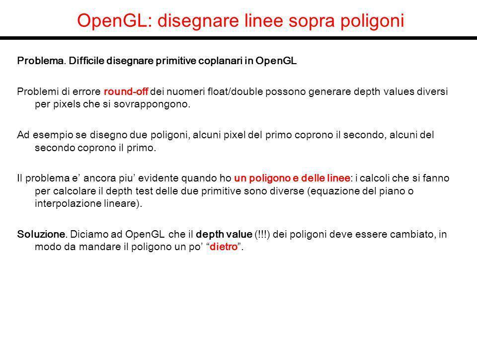 OpenGL: disegnare linee sopra poligoni Problema.