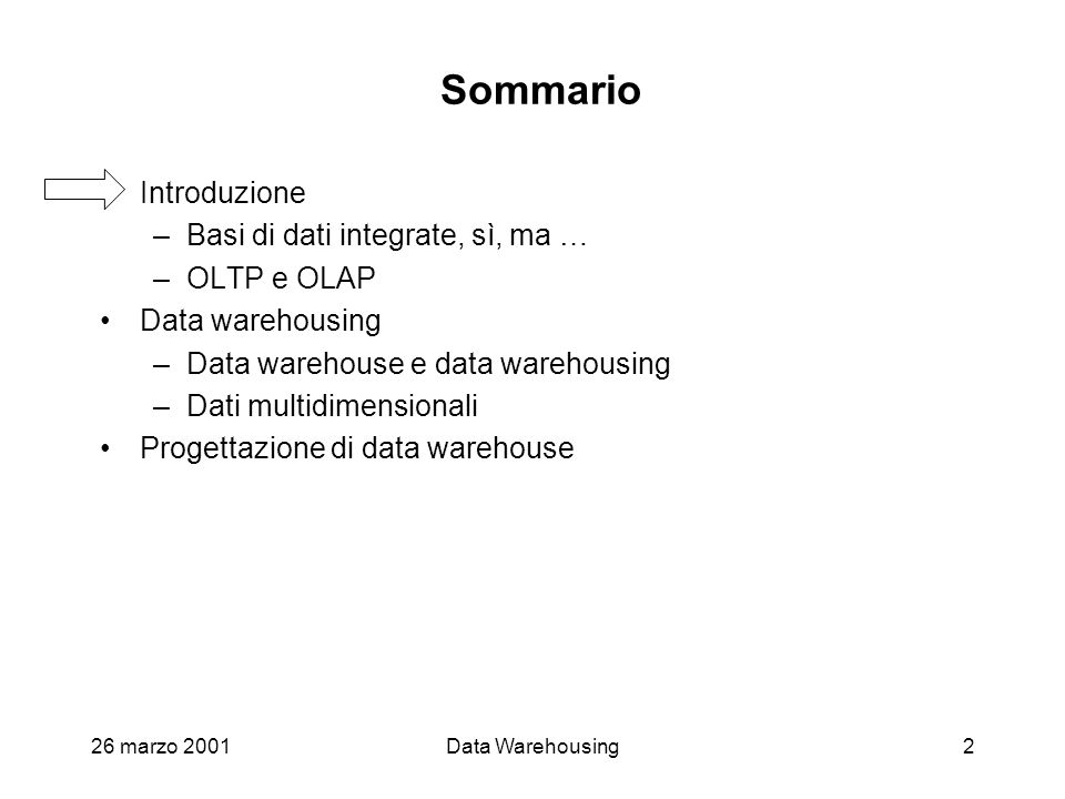43 Elementi di un data warehouse Storage: file, RDBMS, other Processing: clean, prune, combine, remove duplicates, household, standardize, conform dimensions, store awaiting replication, archive, export to data marts Data Mart #1: OLAP (ROLAP/MOLAP/HOLAP) dimensional query services, subject oriented, locally implemented, user group driven, may store atomic data, may be frequently refreshed, conforms to DW bus Ad hoc query tools source systems data staging area data warehouse presentation servers end user data access Report writers End user applications Models: forecasting, scoring, allocating, data mining, other Data Mart #2 Data Mart #3 extract populate, replicate, recover feed DW BUS Conformed dimensions Conformed facts upload model resultsupload cleaned dimensions