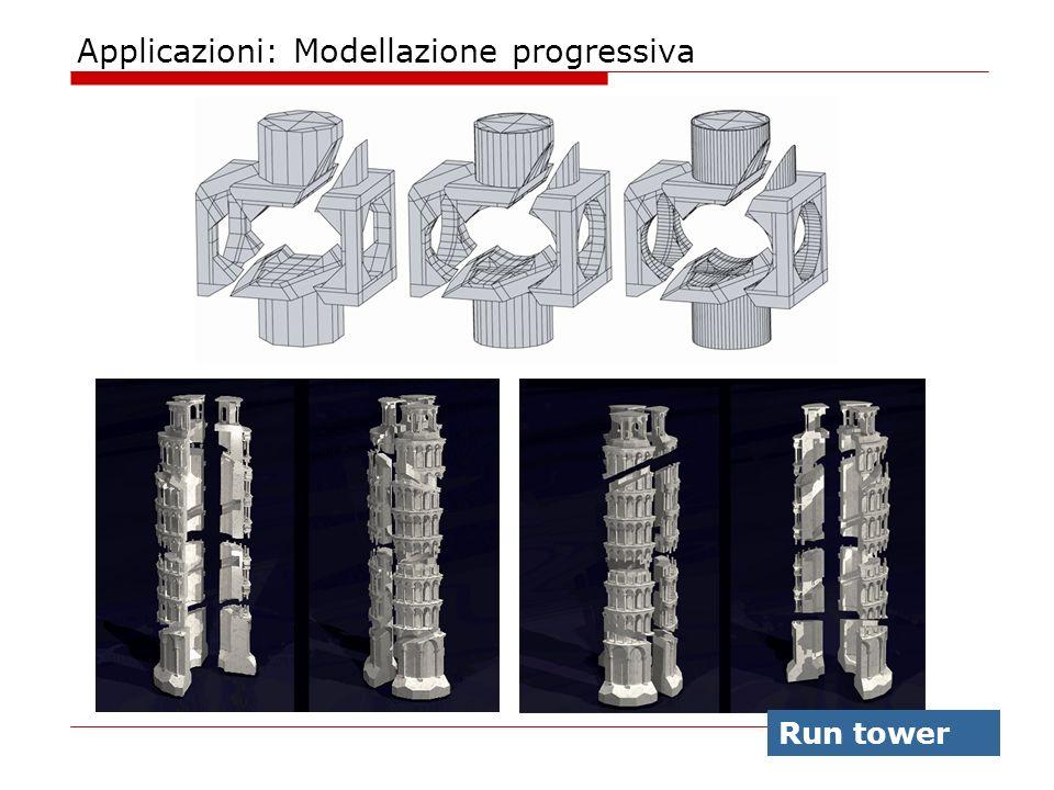 Applicazioni: Modellazione progressiva Run tower