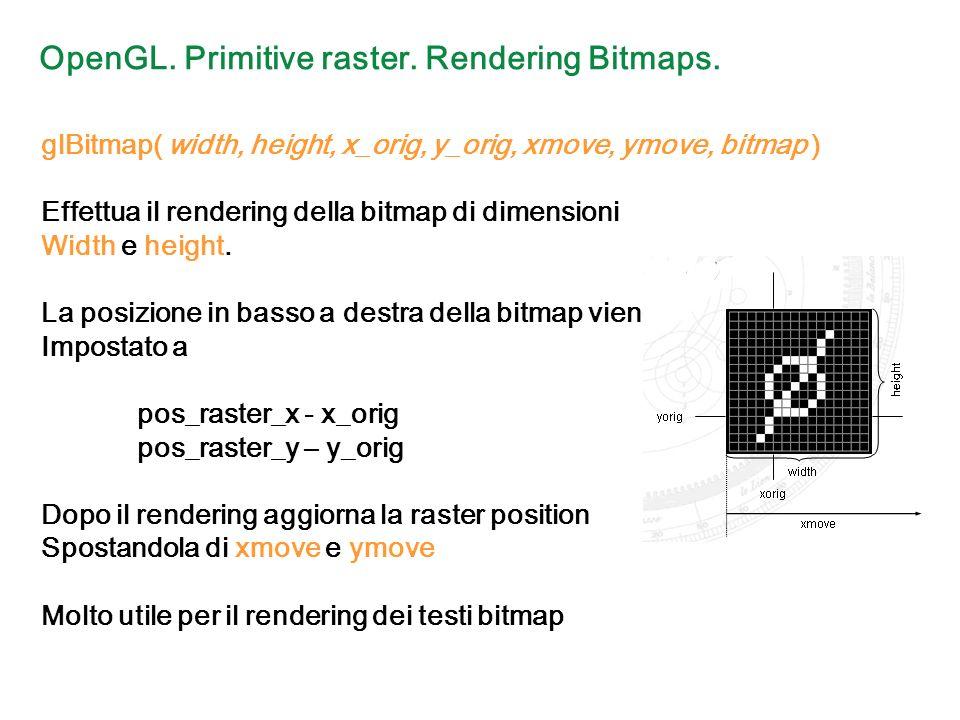 OpenGL. Primitive raster. Rendering Bitmaps.