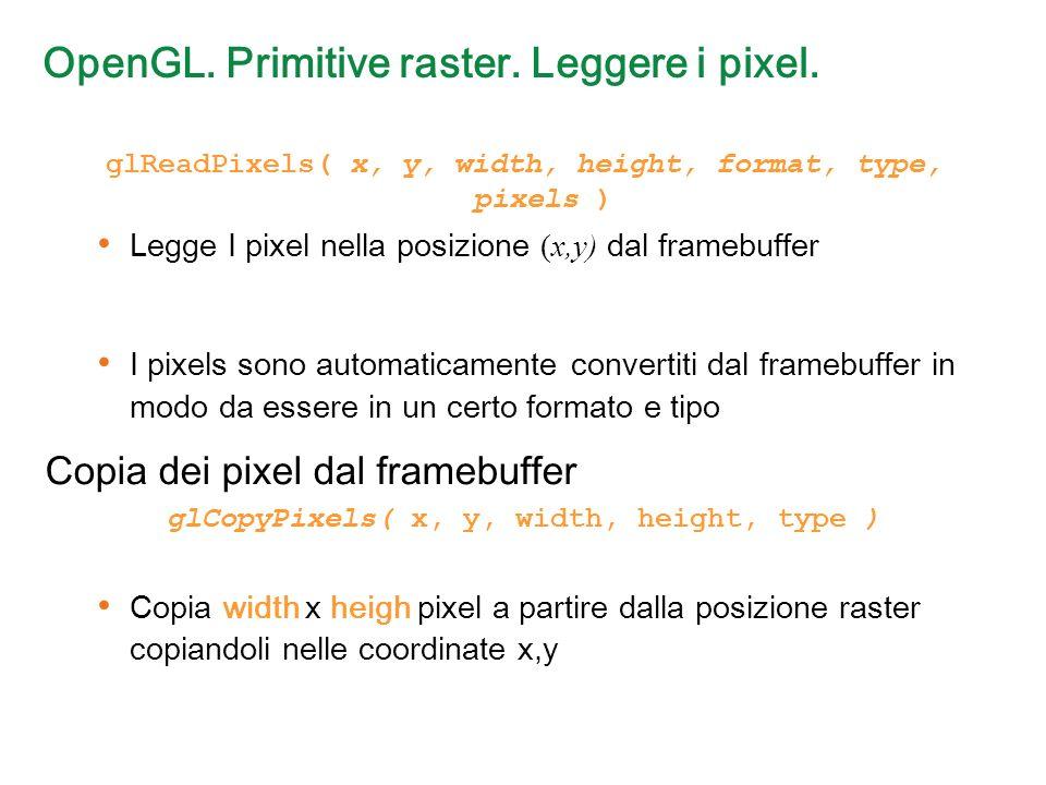 OpenGL. Primitive raster. Leggere i pixel.