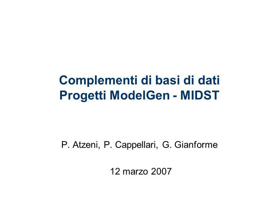 Complementi di basi di dati Progetti ModelGen - MIDST P.