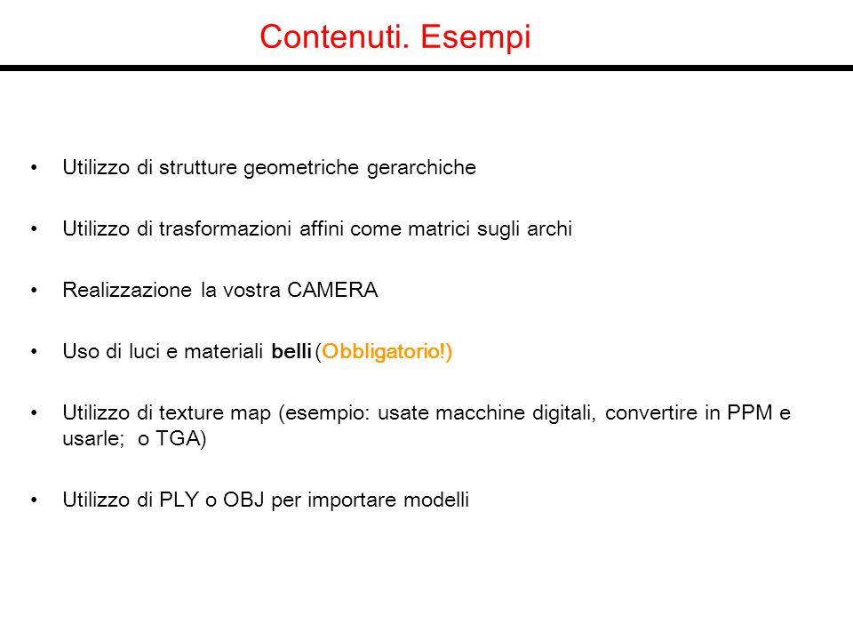 Contenuti. Esempi Utilizzo di strutture geometriche gerarchiche Utilizzo di trasformazioni affini come matrici sugli archi Realizzazione la vostra CAM