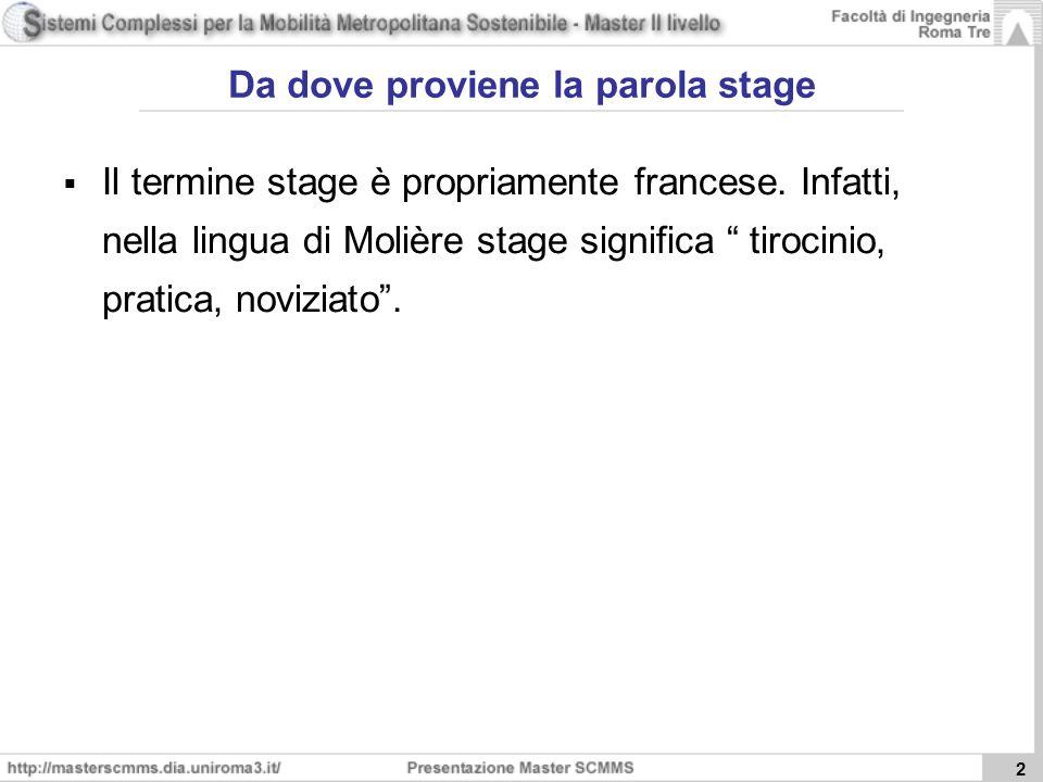 2 Da dove proviene la parola stage Il termine stage è propriamente francese.
