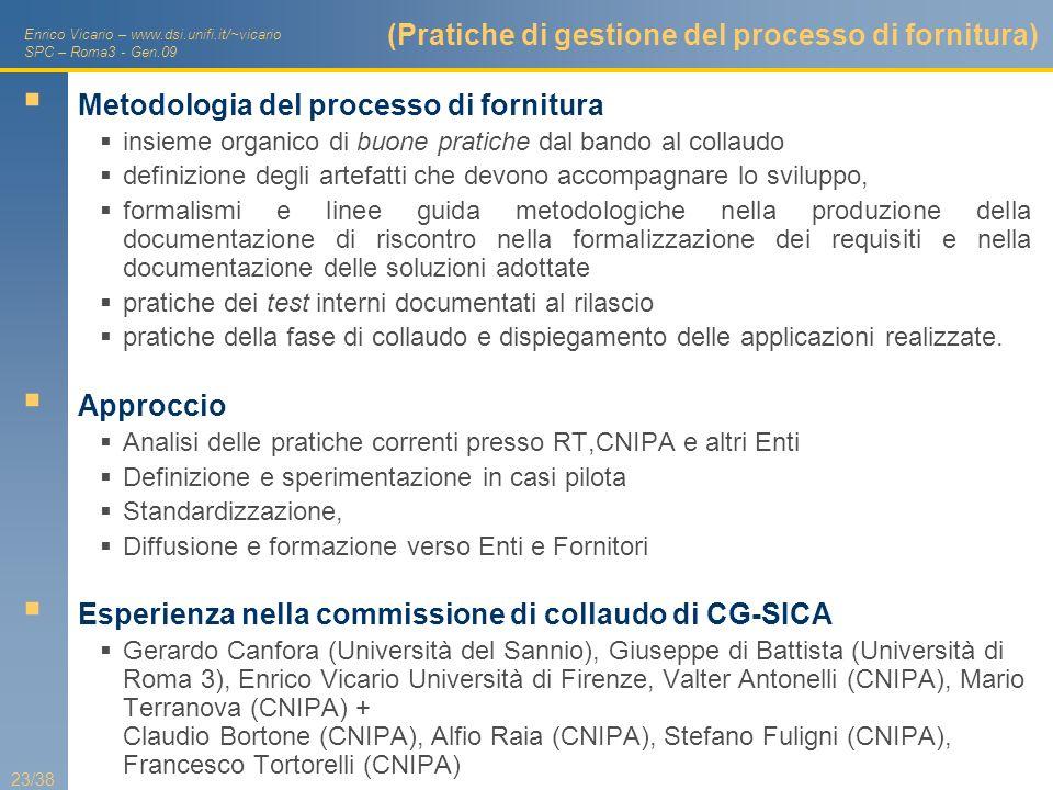 Enrico Vicario – www.dsi.unifi.it/~vicario SPC – Roma3 - Gen.09 23/38 (Pratiche di gestione del processo di fornitura) Metodologia del processo di for