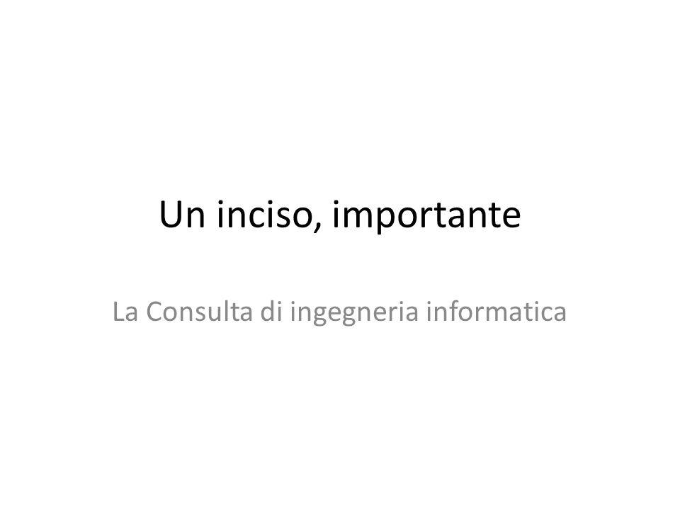 Un inciso, importante La Consulta di ingegneria informatica