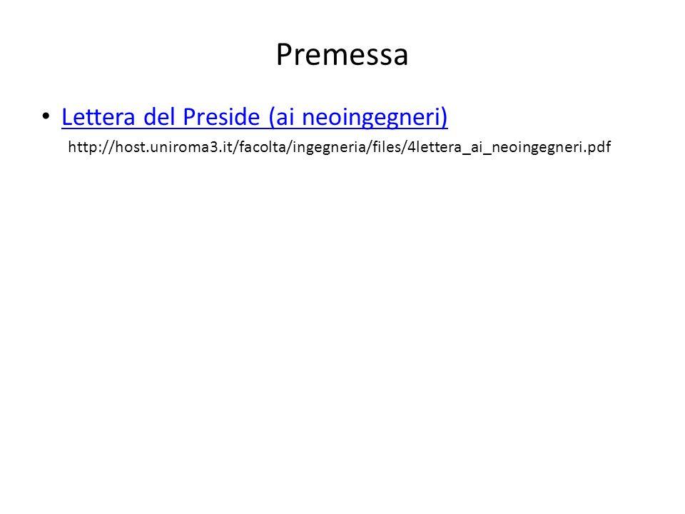 Premessa Lettera del Preside (ai neoingegneri) http://host.uniroma3.it/facolta/ingegneria/files/4lettera_ai_neoingegneri.pdf