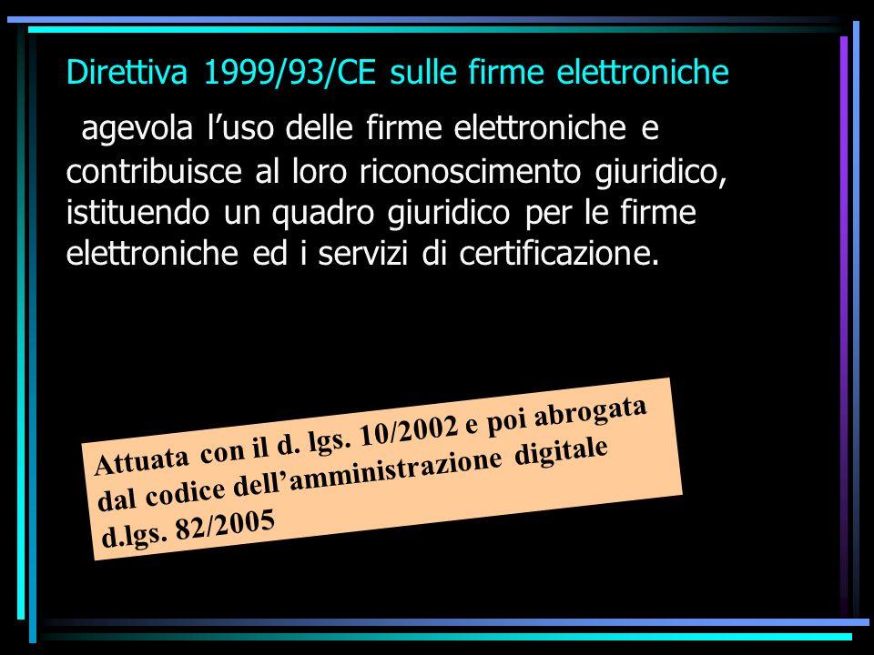 firma elettronica: l insieme dei dati in forma elettronica, allegati oppure connessi tramite associazione logica ad altri dati elettronici, utilizzati come metodo di autenticazione informatica.