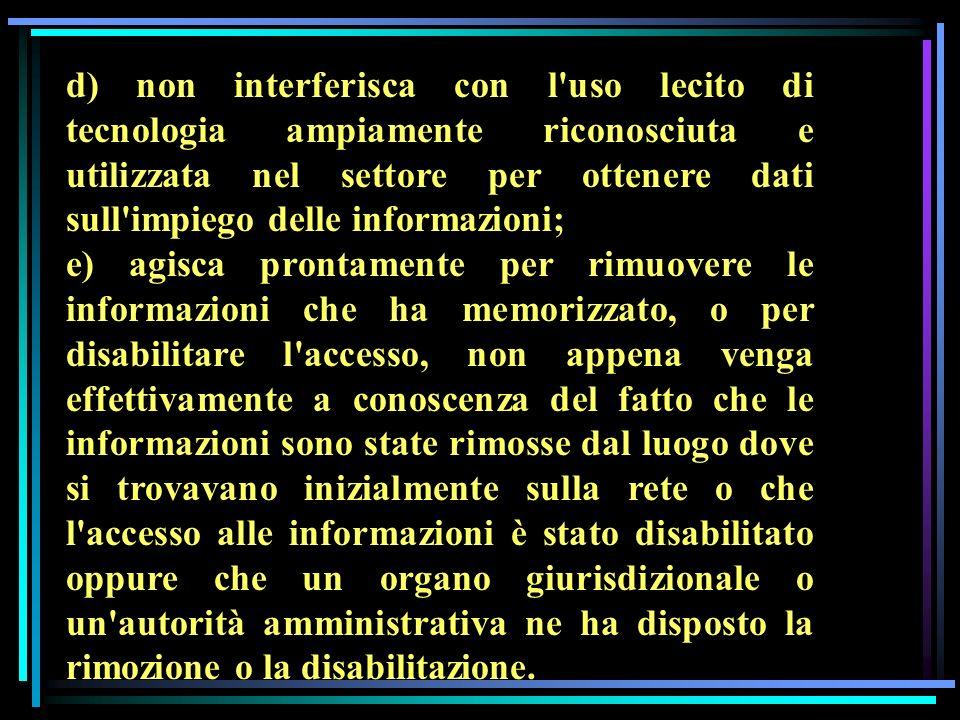 d) non interferisca con l'uso lecito di tecnologia ampiamente riconosciuta e utilizzata nel settore per ottenere dati sull'impiego delle informazioni;
