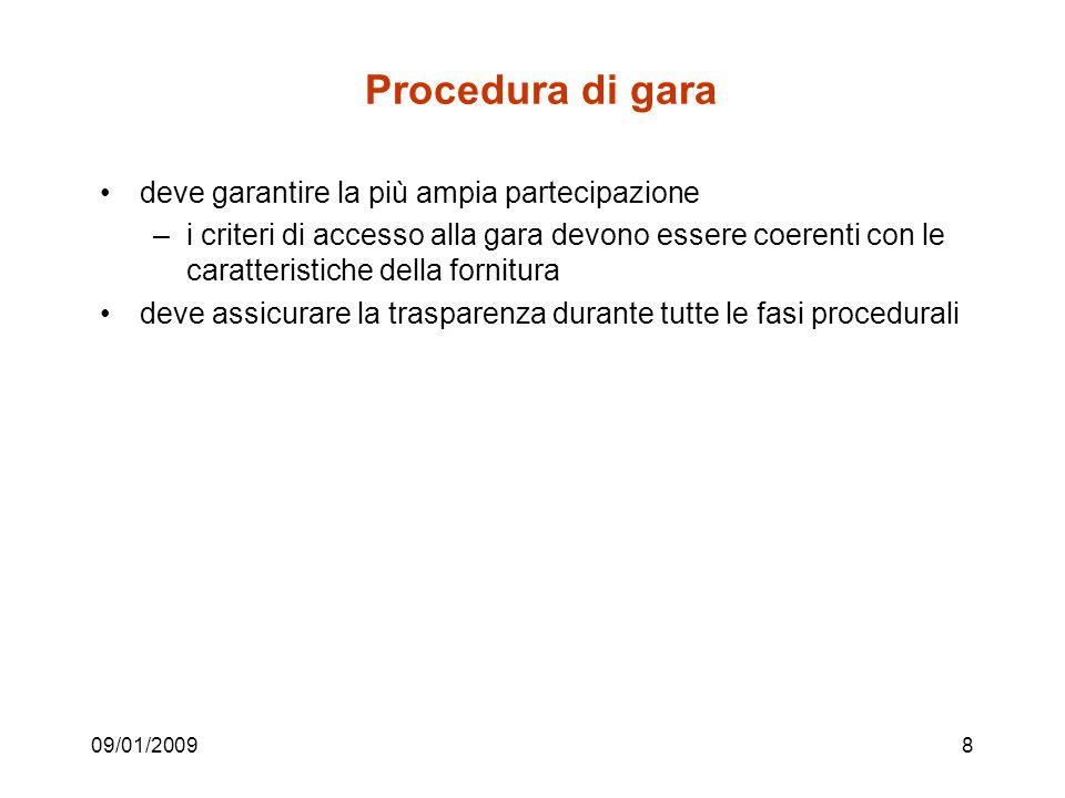 09/01/20099 Modalità di scelta del contraente Terminologia italiana tradizionale – asta pubblica (pubblico incanto) – licitazione privata – appalto concorso – trattativa privata