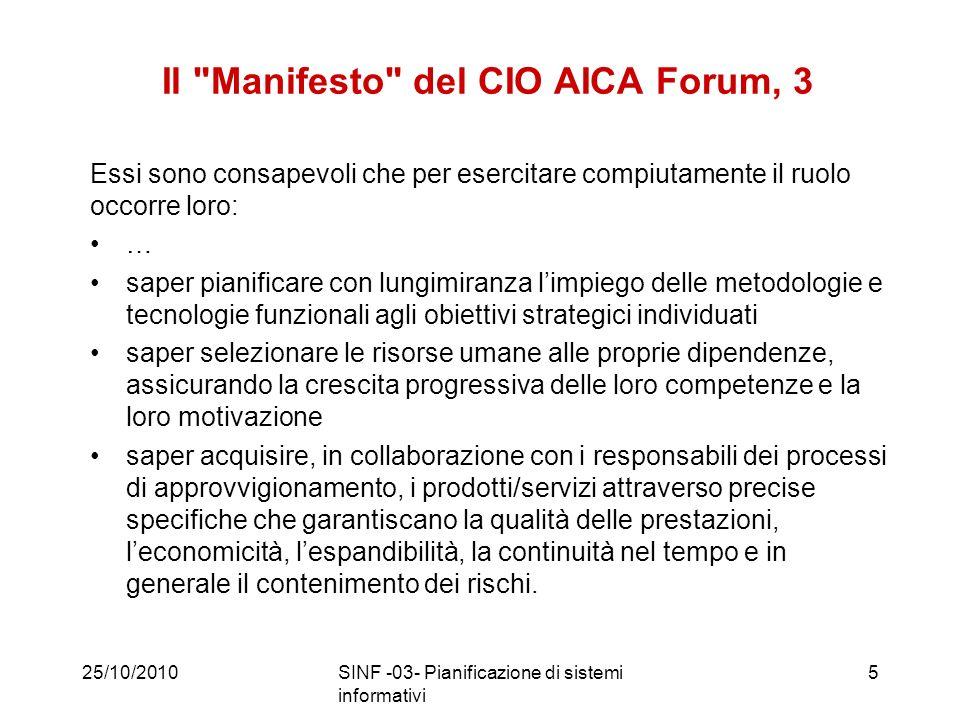 25/10/2010SINF -03- Pianificazione di sistemi informativi36 PLAN Pianificazione Strategie Obiettivi e priorità Individuazione risorse