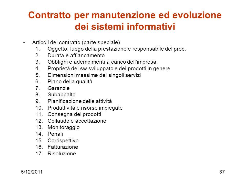 Contratto per manutenzione ed evoluzione dei sistemi informativi Articoli del contratto (parte speciale) 1.Oggetto, luogo della prestazione e responsabile del proc.