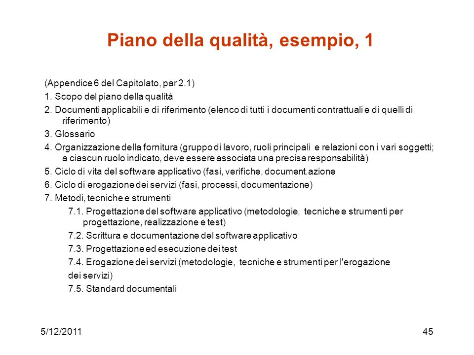 Piano della qualità, esempio, 1 (Appendice 6 del Capitolato, par 2.1) 1. Scopo del piano della qualità 2. Documenti applicabili e di riferimento (elen