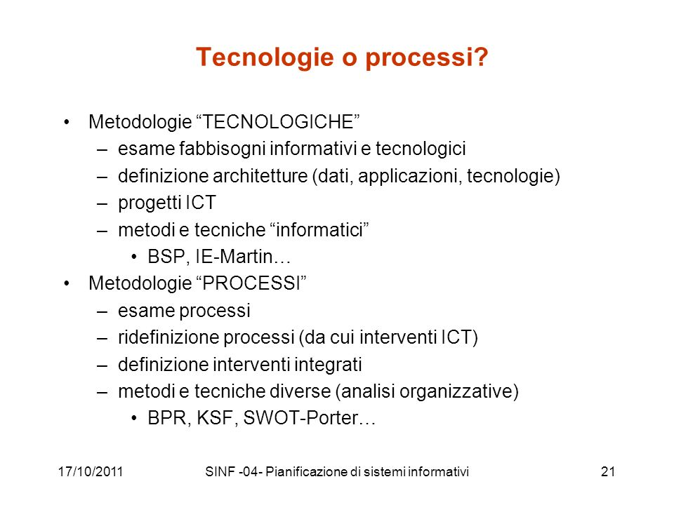 17/10/2011SINF -04- Pianificazione di sistemi informativi21 Tecnologie o processi.