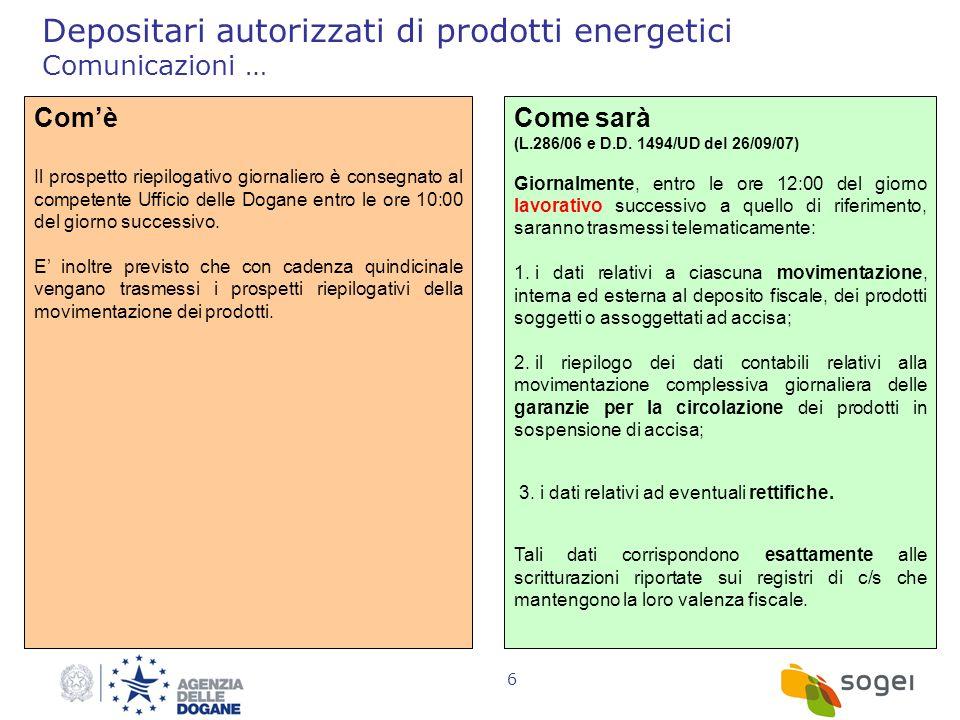 6 Depositari autorizzati di prodotti energetici Comunicazioni … Comè Il prospetto riepilogativo giornaliero è consegnato al competente Ufficio delle D