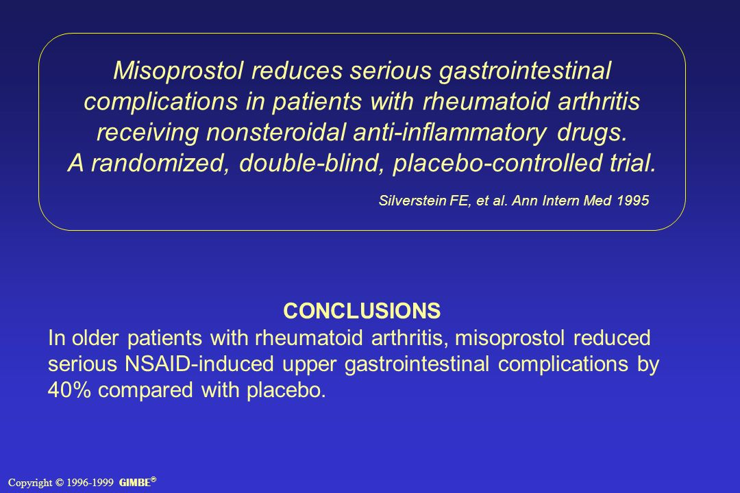 Misoprostol reduces serious gastrointestinal complications in patients with rheumatoid arthritis receiving nonsteroidal anti-inflammatory drugs.