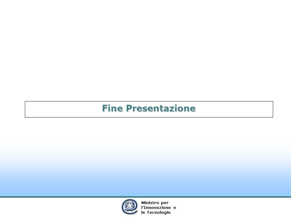 Ministro per lInnovazione e le Tecnologie Fine Presentazione