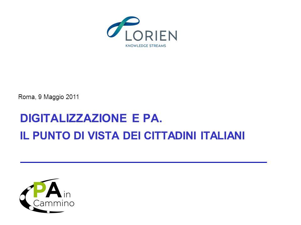 Roma, 9 Maggio 2011 DIGITALIZZAZIONE E PA. IL PUNTO DI VISTA DEI CITTADINI ITALIANI