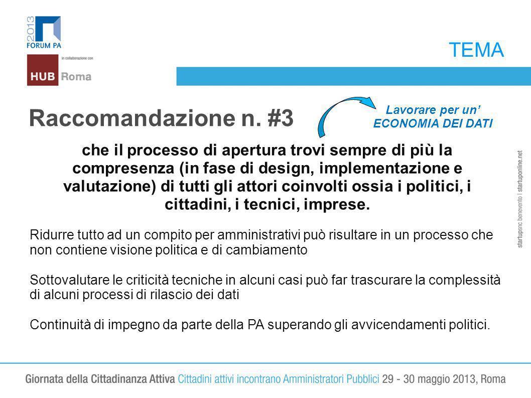 TEMA Raccomandazione n. #3 che il processo di apertura trovi sempre di più la compresenza (in fase di design, implementazione e valutazione) di tutti