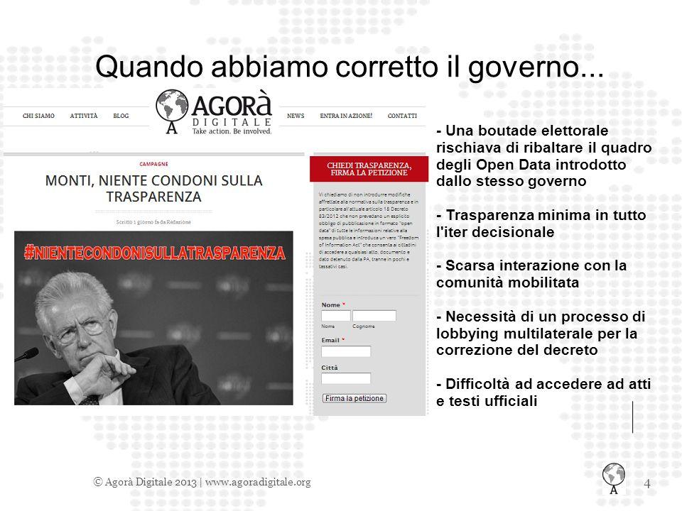 4 © Agorà Digitale 2013 | www.agoradigitale.org Quando abbiamo corretto il governo...