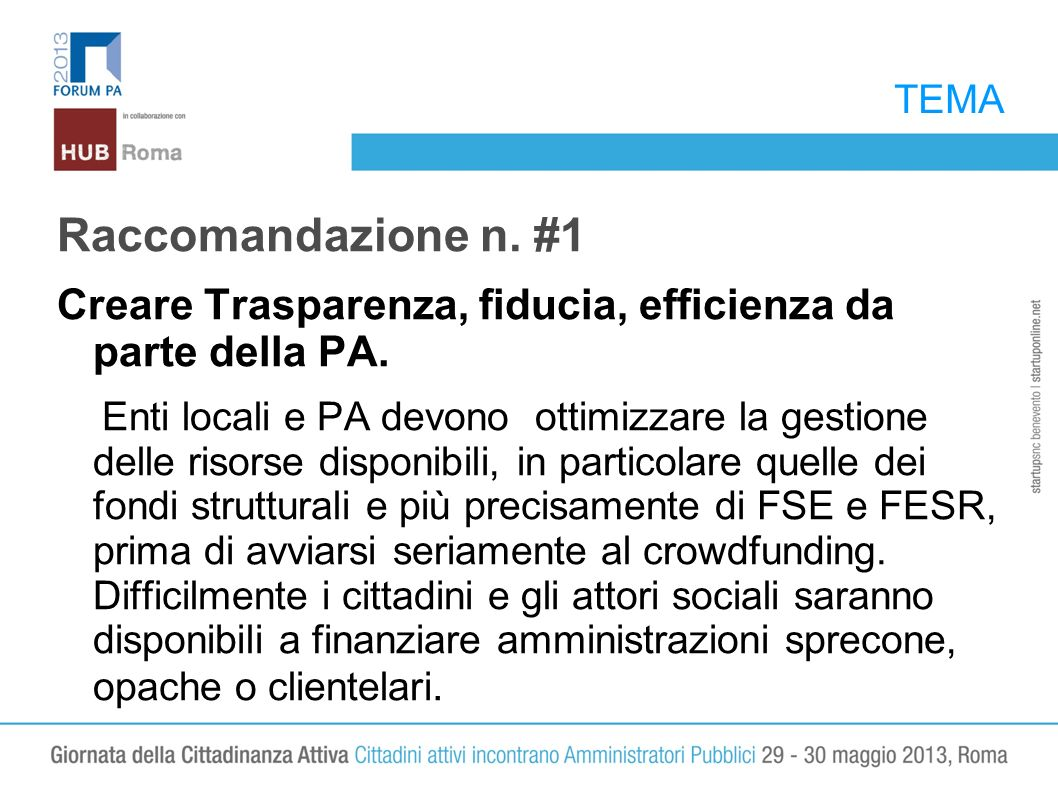 TEMA Raccomandazione n. #1 Creare Trasparenza, fiducia, efficienza da parte della PA. Enti locali e PA devono ottimizzare la gestione delle risorse di