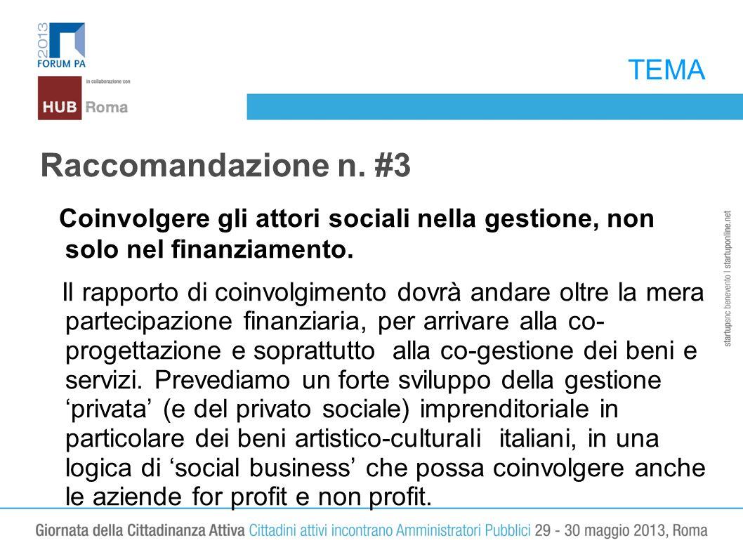 TEMA Raccomandazione n. #3 Coinvolgere gli attori sociali nella gestione, non solo nel finanziamento. Il rapporto di coinvolgimento dovrà andare oltre