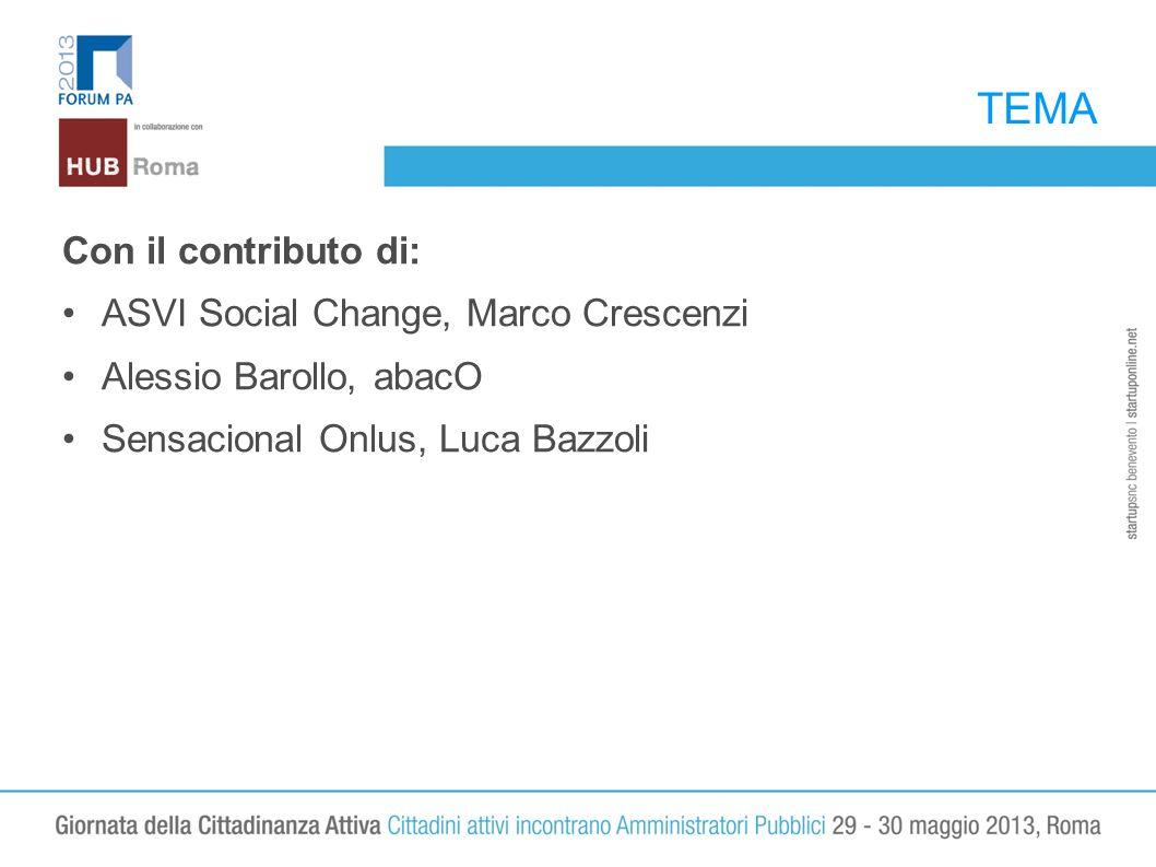 TEMA Con il contributo di: ASVI Social Change, Marco Crescenzi Alessio Barollo, abacO Sensacional Onlus, Luca Bazzoli