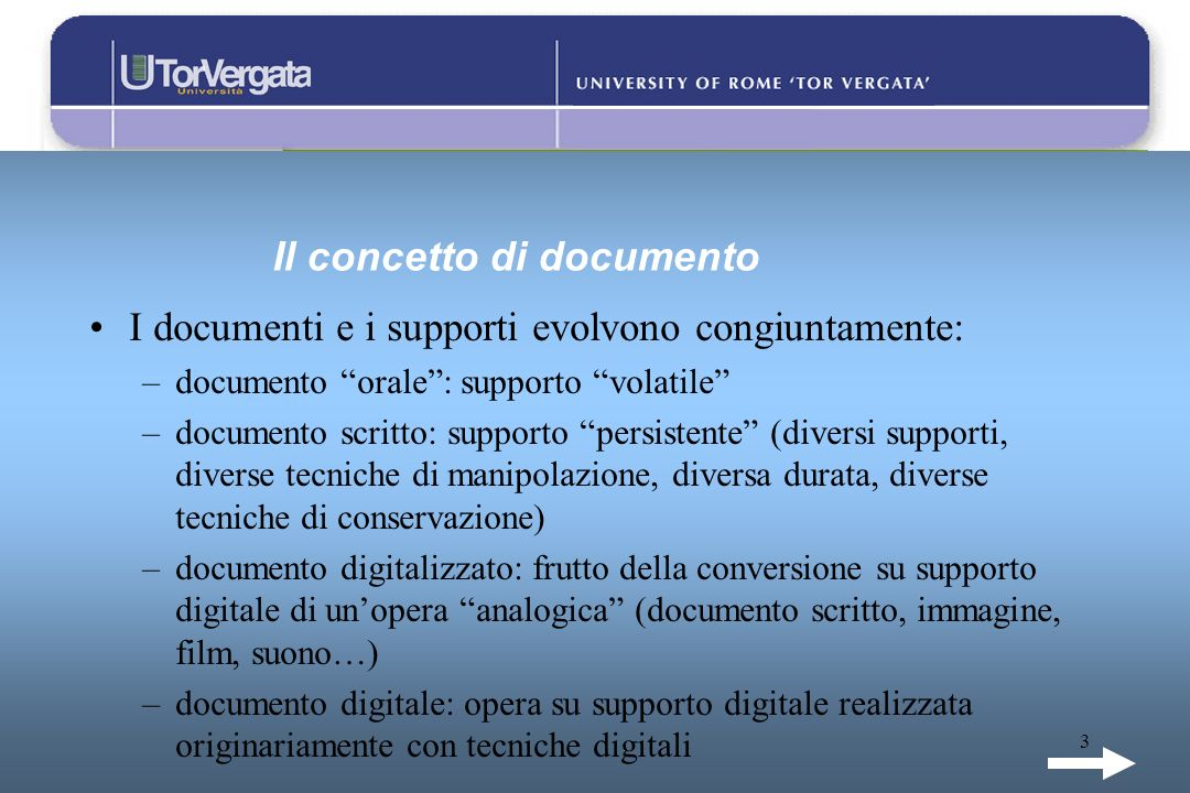 3 Il concetto di documento I documenti e i supporti evolvono congiuntamente: –documento orale: supporto volatile –documento scritto: supporto persiste