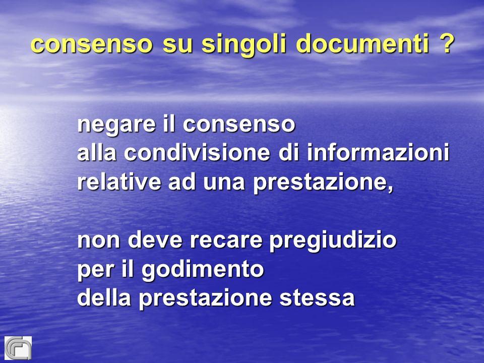 consenso su singoli documenti ? negare il consenso negare il consenso alla condivisione di informazioni alla condivisione di informazioni relative ad