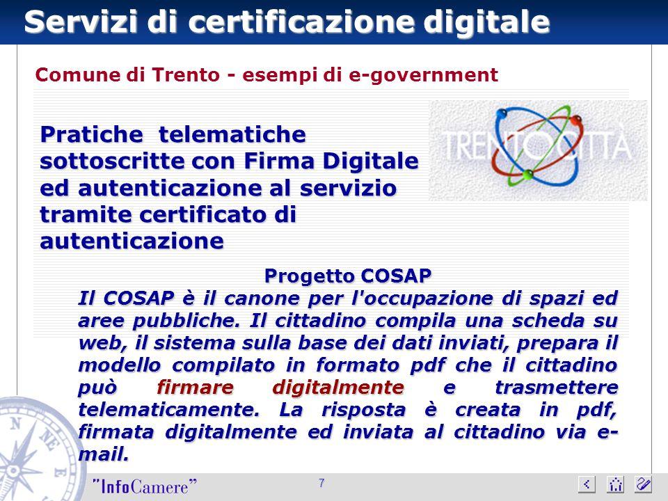 Servizi di certificazione digitale 7 Comune di Trento - esempi di e-government Progetto COSAP Il COSAP è il canone per l'occupazione di spazi ed aree