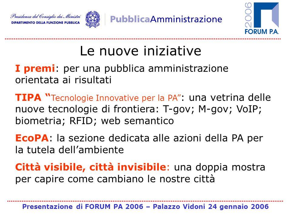 Presentazione di FORUM PA 2006 – Palazzo Vidoni 24 gennaio 2006 Le nuove iniziative I premi: per una pubblica amministrazione orientata ai risultati T