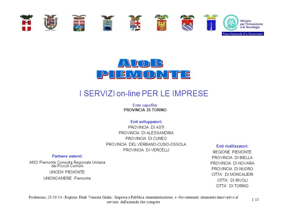 Pordenone, 28/06/04 - Regione Friuli Venezia Giulia: Impresa e Pubblica Amministrazione, e -Government: strumento innovativo al servizio dell'azienda