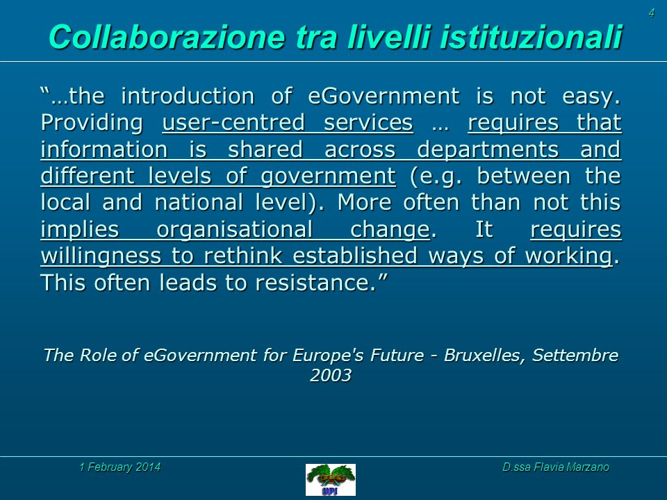 1 February 20141 February 20141 February 2014D.ssa Flavia Marzano …the introduction of eGovernment is not easy.
