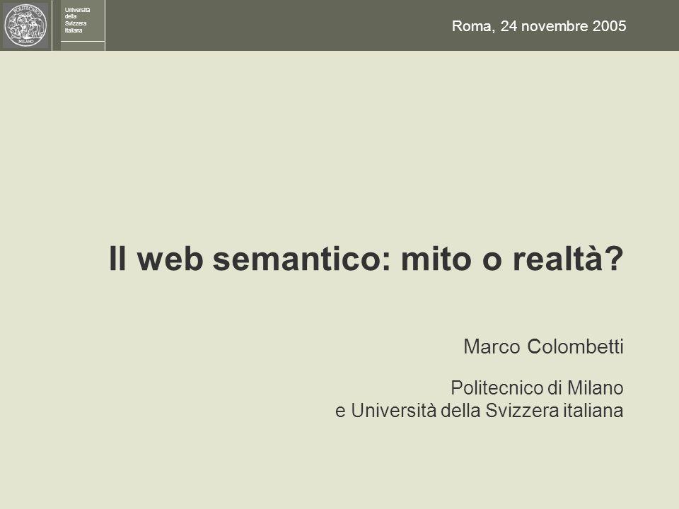 Università della Svizzera italiana Il web semantico: mito o realtà.