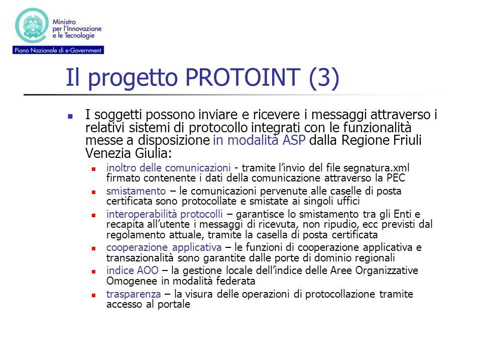 Il progetto PROTOINT (3) I soggetti possono inviare e ricevere i messaggi attraverso i relativi sistemi di protocollo integrati con le funzionalità me