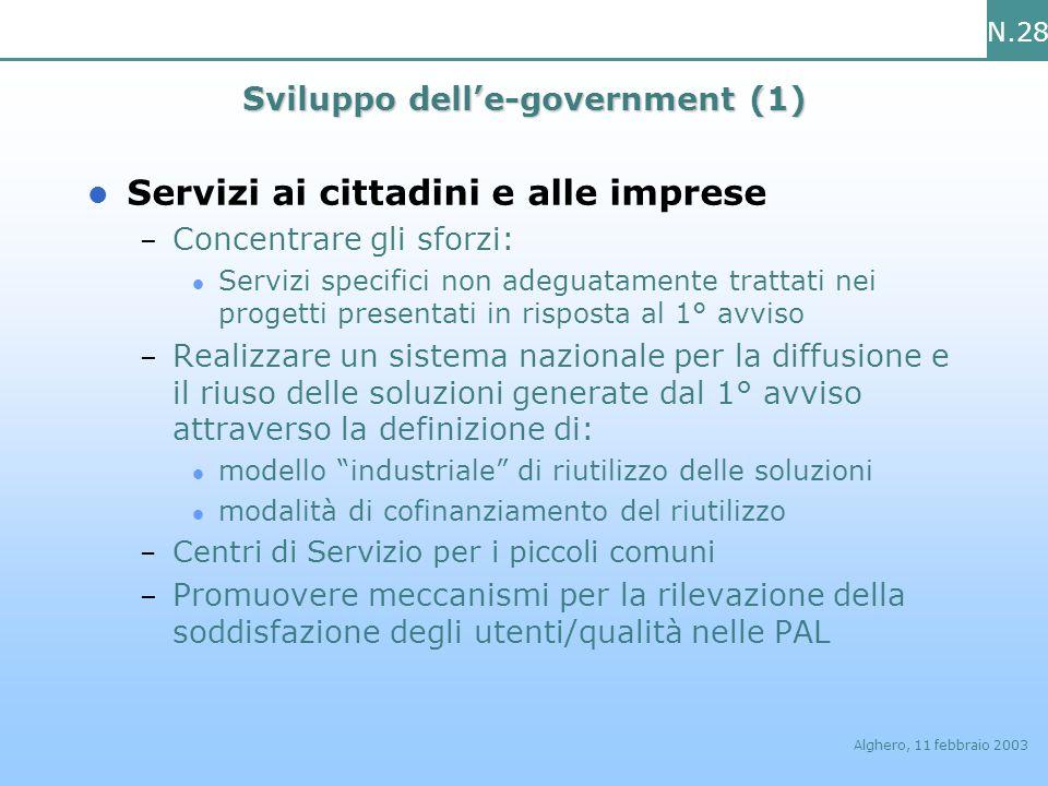 N.28 Alghero, 11 febbraio 2003 Sviluppo delle-government (1) Servizi ai cittadini e alle imprese – Concentrare gli sforzi: Servizi specifici non adegu