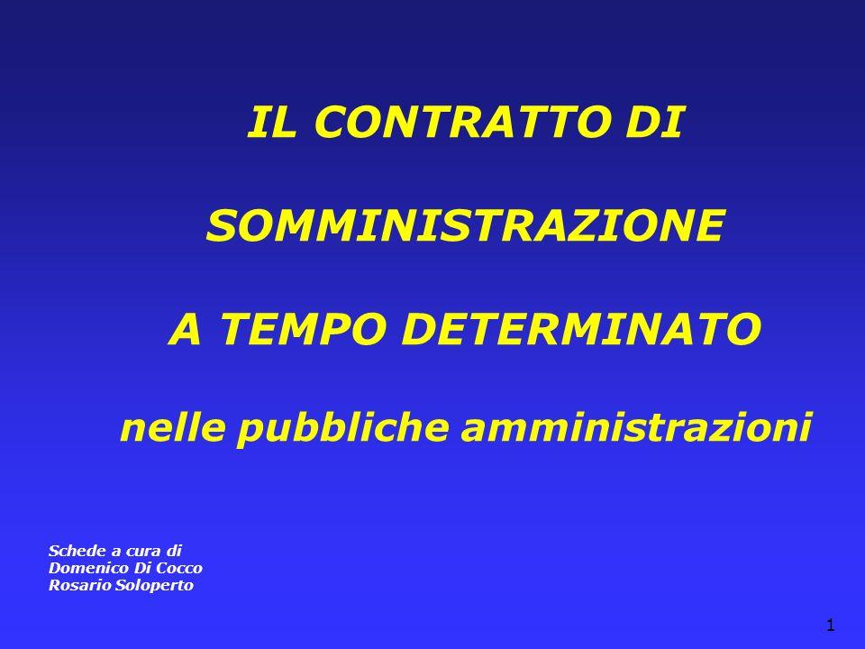1 IL CONTRATTO DI SOMMINISTRAZIONE A TEMPO DETERMINATO nelle pubbliche amministrazioni Schede a cura di Domenico Di Cocco Rosario Soloperto